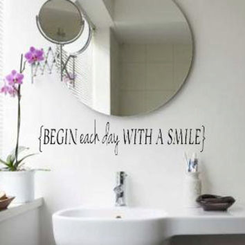 Begin Each Day With A Smile Vinyl Decal