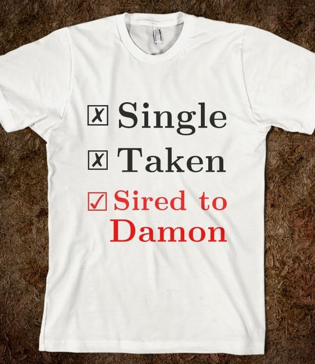 Single. Taken. Sired to Damon. - Elle Accessories: Vampire Diaries Collection