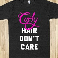 Curly Hair Don&#x27;t Care (dark) - Fashionista