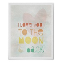 I Love You to the Moon and Back Print 8x10 Quotes Valentine's Day Poster from Zazzle.com