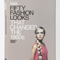 Urban Outfitters - Fifty Fashion Looks That Changed The 1960s By Paula Reed