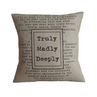 Truly Madly Deeply Pillow Cover