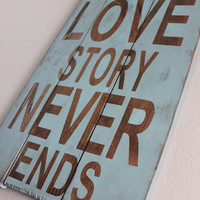 A True Love Story Never Ends Wood Sign  Art  Home by mellisajane