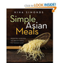 Simple Asian Meals: Irresistibly Satisfying and Healthy Dishes for the Busy Cook [Hardcover]