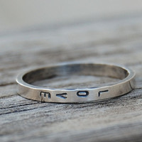 Love or Your Custom Words-  Hand Stamped Ring  - Hand Forged - Recycled Sterling Silver - Made in Your Size