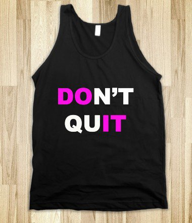 DONT' QUIT/DO IT - teeshirttime