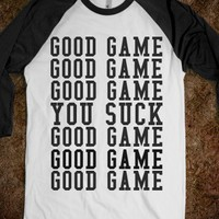 GOOD GAME YOU SUCK - glamfoxx.com