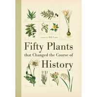 Fifty Plants that Changed the Course of History [Hardcover]
