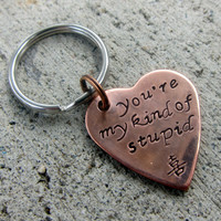 "Valentine's Firefly Quote - You're My Kind of Stupid - 1"" Copper Heart keychain  -Made to order-"