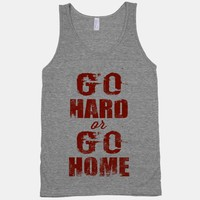 Go Hard or Go Home (Tank)