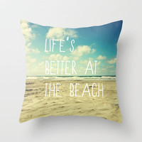 life's better at the beach Throw Pillow by Sylvia Cook Photography | Society6