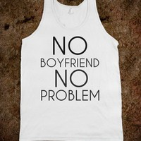 NO BOYFRIEND NO PROBLEM - glamfoxx.com