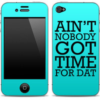 New &quot;Ain&#x27;t Nobody Got Time For Dat&quot; Blue iPhone 4/4s or 5, iPod Touch 4th or 5th Gen, Galaxy S2 or S3  Skin FREE SHIPPING