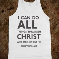 I can do all through christ who gives me strength