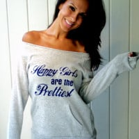 Happy Girls are the Prettiest Off the by FiredaughterClothing