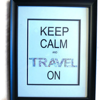 Keep Calm Travel On Art Map Print, Keep Calm Carry On with Vintage Map Locations in Letter Art