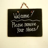 Welcome sign hand painted wood, please remove your shoes