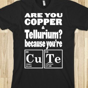 Are You Copper and Tellurium? - For SCIENCE