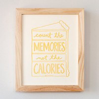$12.00 Count the Memories not the Calories 8 x 10 print by letterform