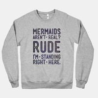Mermaids Are Real (crew neck)