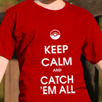 Keep calm and catch 'em all Tee Shirt by DesignNoy on Etsy