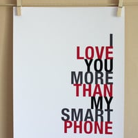 I Love You More Than My Smart Phone.. on Luulla