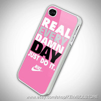 Real Damn Day Just Do It Pink iPhone 5 Case iPhone by KEIMBOLSTORE
