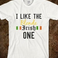 """The Blonde Irish One""-Unisex White T-Shirt"