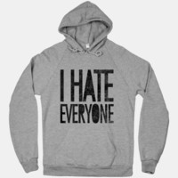I Hate Everyone (hoodie) | HUMAN
