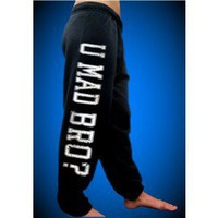 You Mad Bro Sweatpants 446