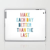 Make Each Day Laptop & iPad Skin by LitPrints | Society6