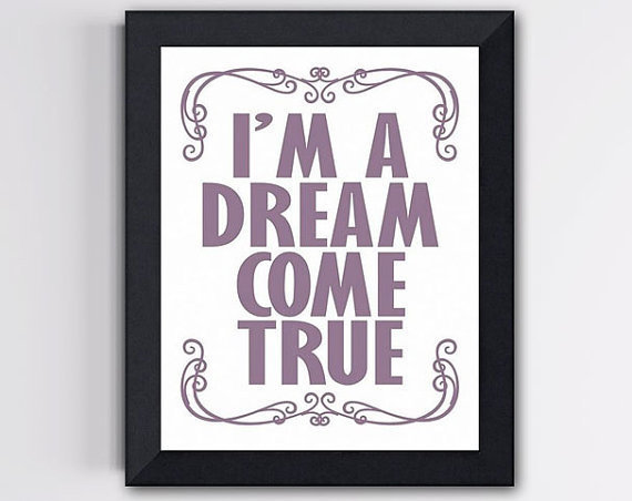 Boy or Girl Room Art Print I'm a dream come true by TheWallaroo