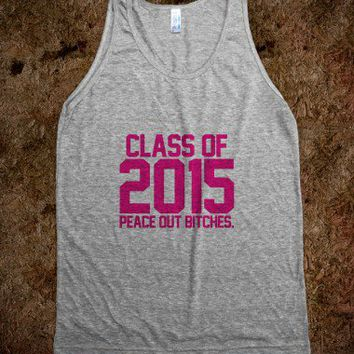 Class of 2015 Peace Out Bitches magenta hot pink - Awesome fun #$!!*&