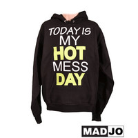 Today Is My Hot Mess Day Pullover Graphic Hoodie Sweatshirt