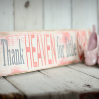 Thank HEAVEN for little GIRLS Hand painted by MannMadeDesigns4