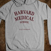 Harvard Medical (Just Kidding) (Hoodie) - Ivy League Jokes