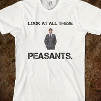 Look at All These Peasants - Lord Disick Shirt by Courtneyxlyn