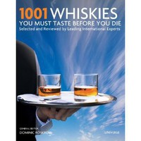 Amazon.com: 1001 Whiskies You Must Taste Before You Die (9780789324870): Dominic Roskrow: Books