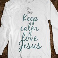 Keep Calm & love Jesus - B-a-n-a-n-a-s.