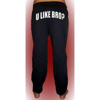 U Like Bro? Sweatpants