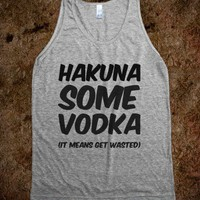 Hakuna Some Vodka