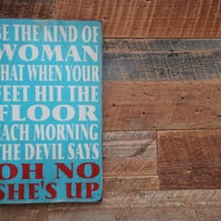 Be the kind of woman inspirational quote on by KingstonCreations