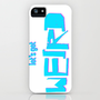 Let's Get Weird. iPhone Case by mattmarket | Society6