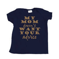 Baby Boy Mom Doesn&#x27;t Want Your Advice on Brown Tee by apericots