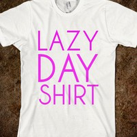 Lazy Day Shirt