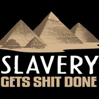 T-Shirt Hell :: SLAVERY GETS SHIT DONE