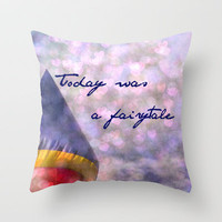 Today Was A Fairytale Throw Pillow by Shawn Terry King | Society6