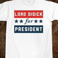 Lord Disick For President (Shirt) - Lord Disick Shoppin