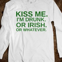KISS ME I&#x27;M DRUNK OR IRISH LONG SLEEVE - glamfoxx.com
