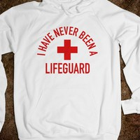 I Have Never Been a Lifeguard (Hoodie) - Wrecked Tees